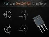 FET ve MOSFET Nedir? | ElektrikPort Akademi