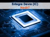 Entegre Devre (IC) Nedir? | ElektrikPort Akademi