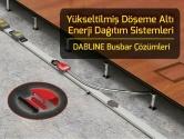 Yükseltilmiş Döşeme Altı Enerji Dağıtım Sistemleri | Dabline Busbar Çözümleri