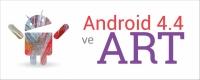Android Çalışma Zamanı (Android Run Time - ART) Nedir ?
