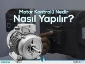 Motor Kontrolü Nedir? Nasıl Yapılır?