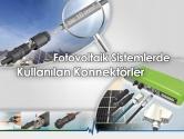 Fotovoltaik Sistemlerde Kullanılan Konnektörler | SUNCLIX Teknolojisi