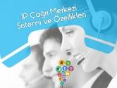IP Çağrı Merkezi Sistemi ve Özellikleri