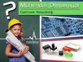 Mühendis Olmasaydı | Elektronik Mühendisliği