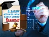 Bir Elektrik Mühendisinin Bilmesi Gereken Kanunlar, Şartnameler ve Yönetmelikler