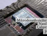 Mikrodenetleyiciler Nasıl Çalışır? | 1. Bölüm