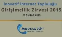 İnovatif İnternet Topluluğu Sunar   Girişimcilik Zirvesi 2015