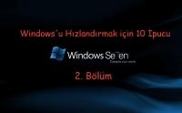 Windows'u Hızlandırmak için 10 İpucu | 2.Bölüm