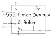 555 Zamanlayıcı (Timer) Entegresi | 2. Bölüm
