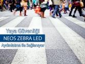 """Yaya Güvenliği """"NEOS ZEBRA LED"""" Aydınlatma ile Sağlanıyor"""