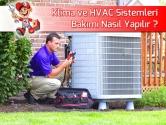 Klima ve HVAC Sistemleri Bakımı Nasıl Yapılır?