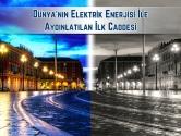 Dünyanın Elektrik Enerjisi İle Aydınlatılan İlk Caddesi