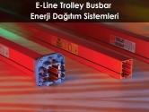 E-Line Trolley Busbar Enerji Dağıtım Sistemleri