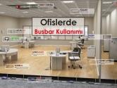 Ofislerde Busbar ve Kanal Kullanımı