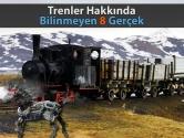 Trenler Hakkında Bilinmeyen 8 Gerçek