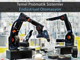 Temel Pnömatik Sistemler | Endüstriyel Otomasyon