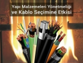 Yapı Malzemeleri Yönetmeliği ve Kablo Seçimine Etkisi