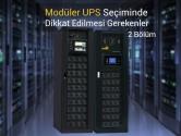Modüler UPS Seçiminde Dikkat Edilmesi Gerekenler - 2. Bölüm