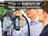 Plug-in Bağlantı ile Maksimum Verimlilik