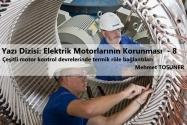 Elektrik Motorlarının Korunması 8. Bölüm | Çeşitli Motor Kontrol Devrelerinde Termik Röle Bağlantıları