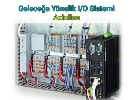 Geleceğe Yönelik I/O Sistemi Axioline   Phoenix Contact