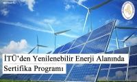 İTÜ'den Yenilenebilir Enerji Alanında Sertifika Programı