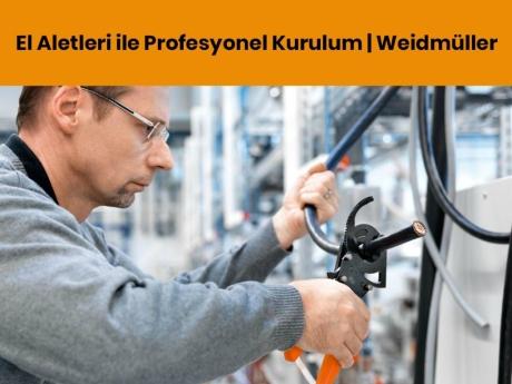 El Aletleri ile Profesyonel Kurulum | Weidmüller