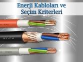 Enerji Kabloları ve Seçim Kriterleri