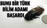 Başarı Türk Bilim Adamlarının