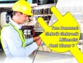 Tam Donanımlı Elektrik, Elektronik Mühendisi Nasıl Olunur ?