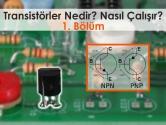 Transistörler Nedir? Nasıl Çalışır? 1. Bölüm | ElektrikPort Akademi