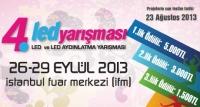 4.LED ve LED Aydınlatma Yarışması 26-29 Eylül 2013 Tarihleri Arasında Düzenlenecek