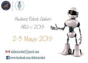 Akdeniz Robot Günleri ARG-e 2015  (Antalya) : Akdeniz Üniversitesi 'nin hazırladığı Akdeniz Robot Günleri bu sene 2-3 Mayıs 2015 tarihlerinde gerçekleşecek. Ayrıntılı bilgi için: www.facebook.com/akdenizrobot
