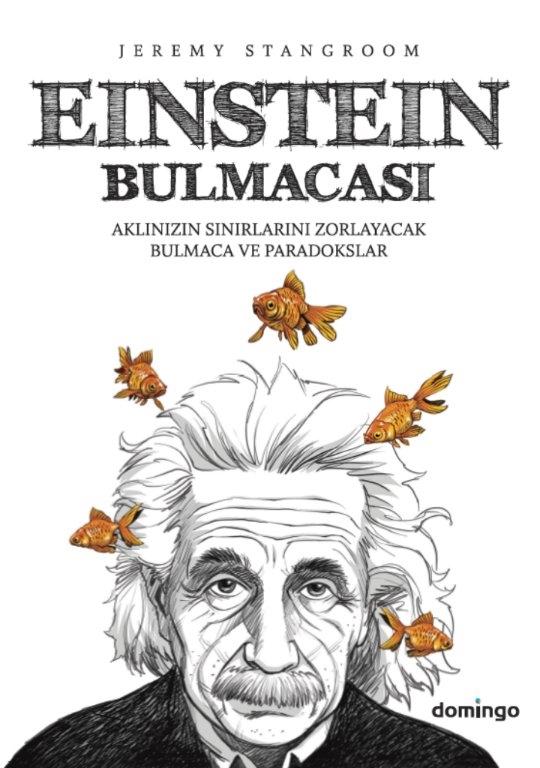 Einstein Bulmacası | Jeremy Stangroom: Einstein meşhur bulmacasını çocukken tasarlamıştı. Beş komşu ve bir balık hakkındaki bu hain problem öyle akıllıcaydı ki Einstein bu soruyu her elli kişiden yalnızca birinin çözebileceğini öne sürmüştü. Ama bu sadece başlangıç...