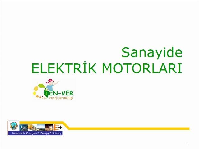 Sanayide elektrik motorlarının kullanımı oldukça yaygındır.